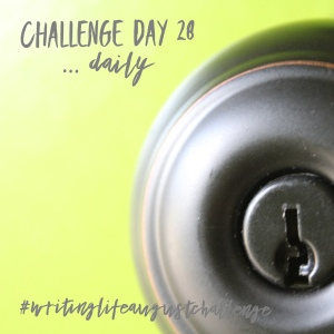 Challenge Day 28 ...daily #writinglifeaugustchallenge